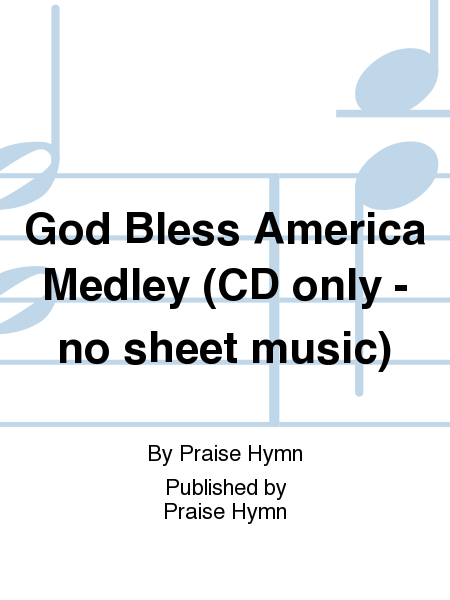 God Bless America Medley (CD only - no sheet music)