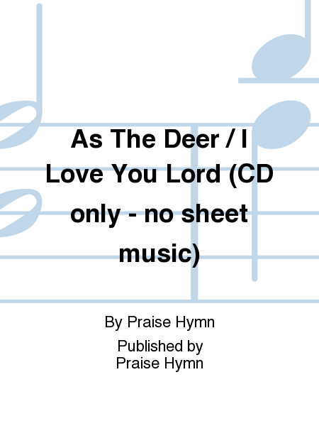 As The Deer / I Love You Lord (CD only - no sheet music)