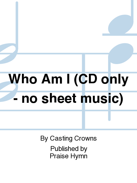 Who Am I (CD only - no sheet music)