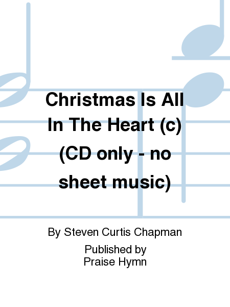 Christmas Is All In The Heart (c) (CD only - no sheet music)