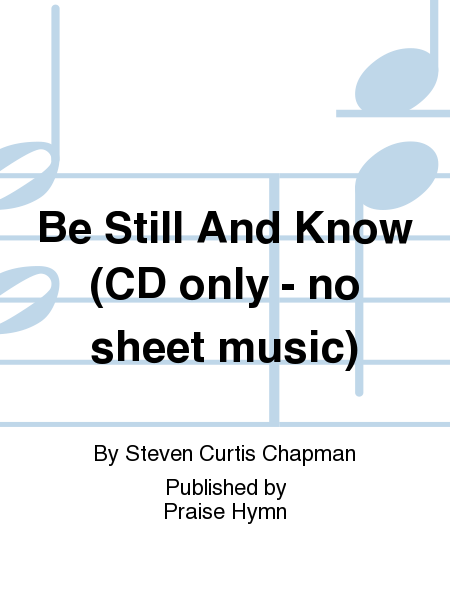 Be Still And Know (CD only - no sheet music)