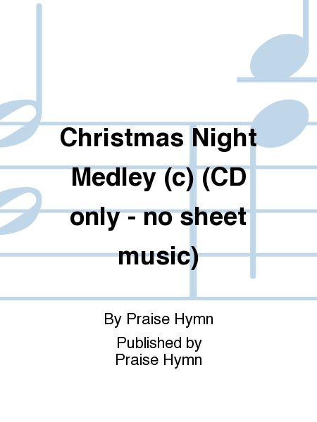 Christmas Night Medley (c) (CD only - no sheet music)
