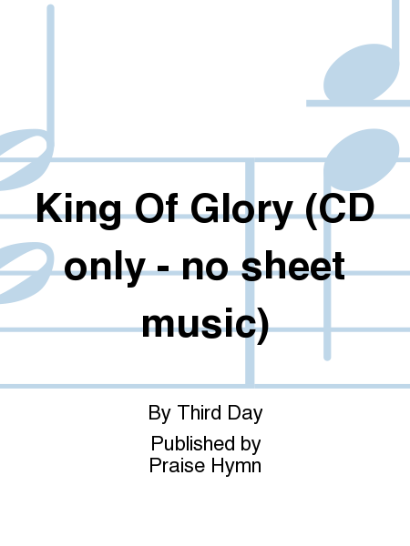 King Of Glory (CD only - no sheet music)