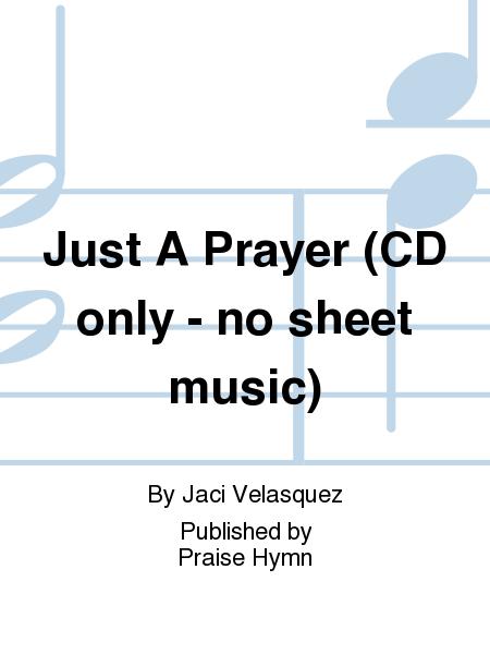 Just A Prayer (CD only - no sheet music)