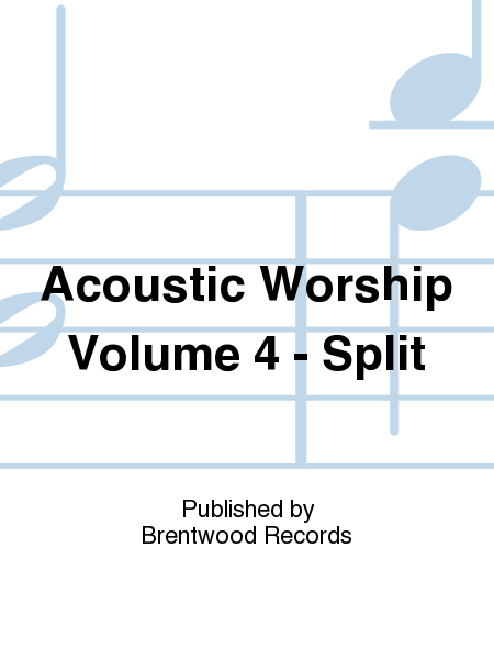 Acoustic Worship Volume 4 - Split