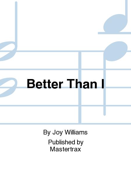 Better Than I