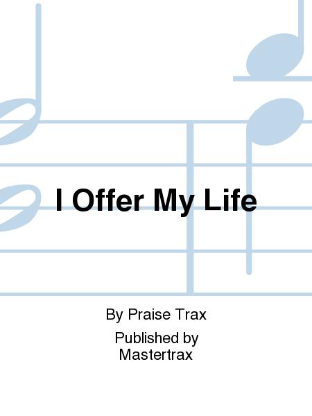 I Offer My Life