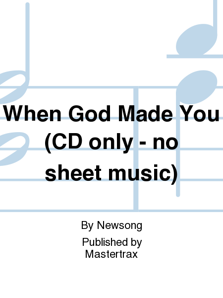 When God Made You (CD only - no sheet music)