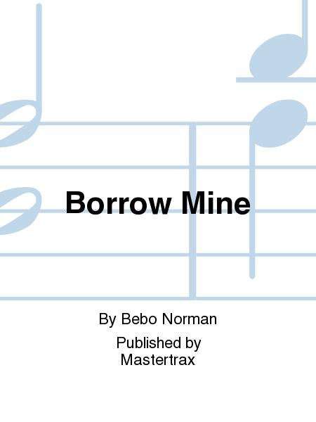 Borrow Mine