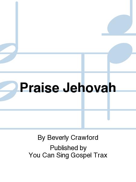 Praise Jehovah