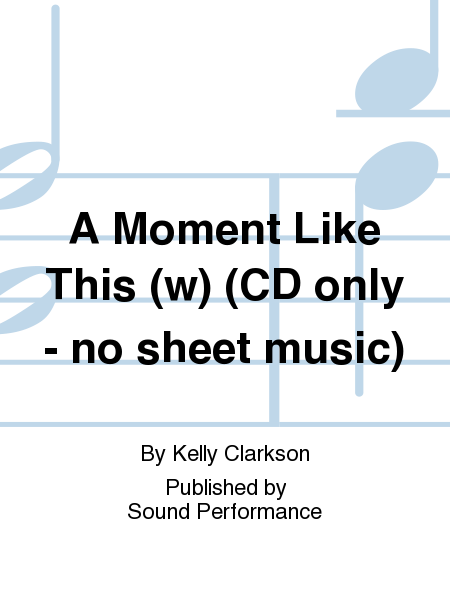 A Moment Like This (w) (CD only - no sheet music)