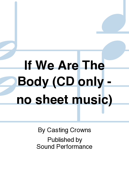 If We Are The Body (CD only - no sheet music)