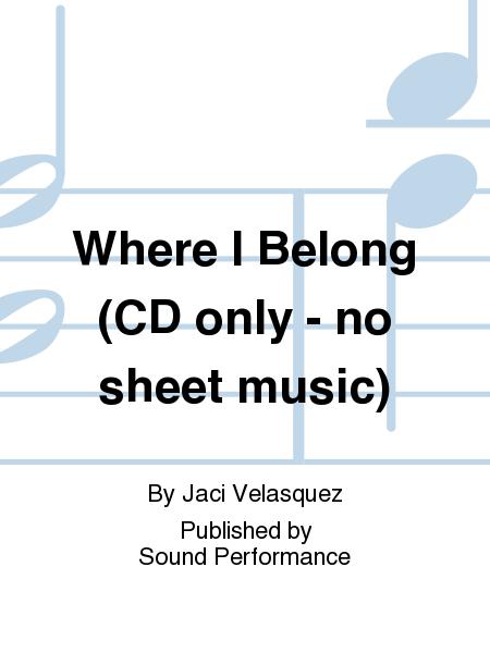 Where I Belong (CD only - no sheet music)