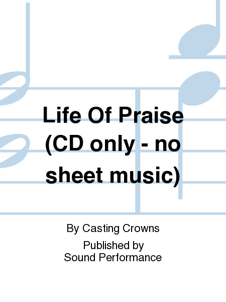 Life Of Praise (CD only - no sheet music)