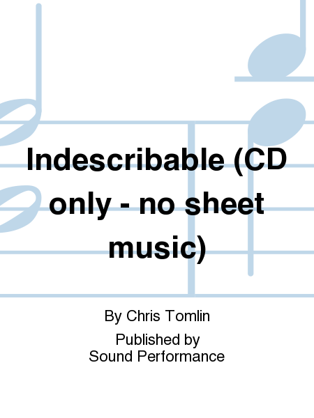 Indescribable (CD only - no sheet music)