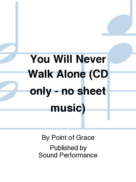 You Will Never Walk Alone (CD only - no sheet music)