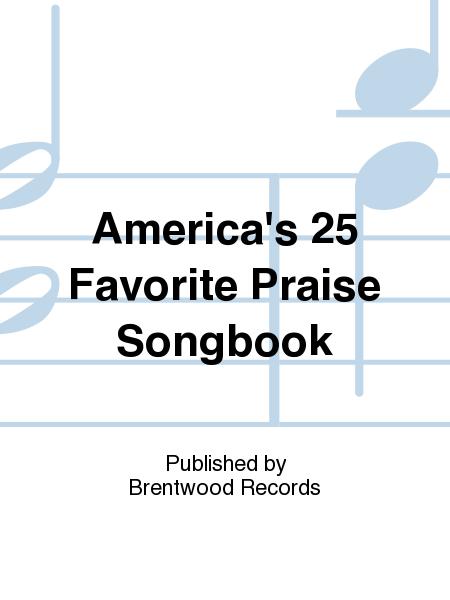America's 25 Favorite Praise Songbook
