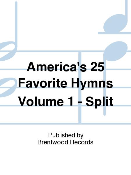 America's 25 Favorite Hymns Volume 1 - Split