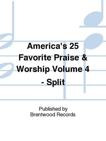 America's 25 Favorite Praise & Worship Volume 4 - Split