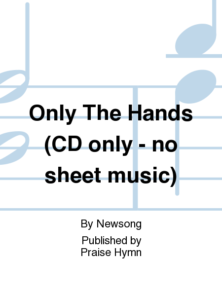 Only The Hands (CD only - no sheet music)