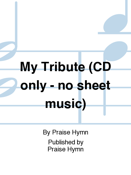 My Tribute (CD only - no sheet music)