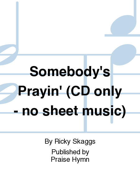 Somebody's Prayin' (CD only - no sheet music)