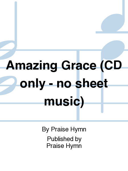 Amazing Grace (CD only - no sheet music)