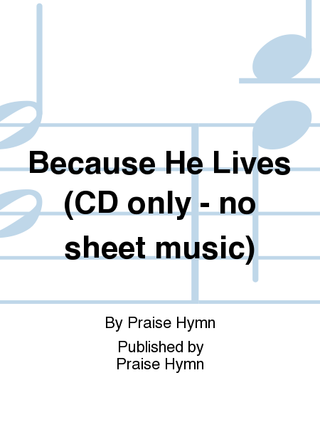 Because He Lives (CD only - no sheet music)