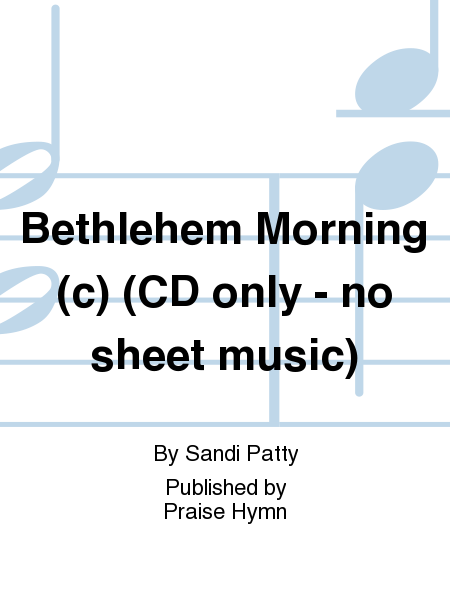 Bethlehem Morning (c) (CD only - no sheet music)