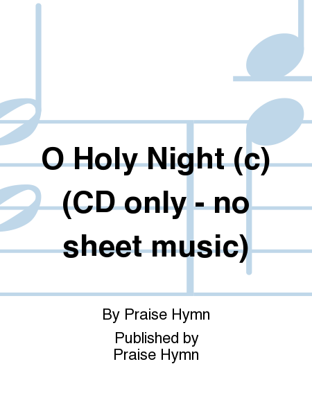 O Holy Night (c) (CD only - no sheet music)