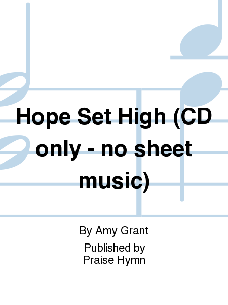 Hope Set High (CD only - no sheet music)