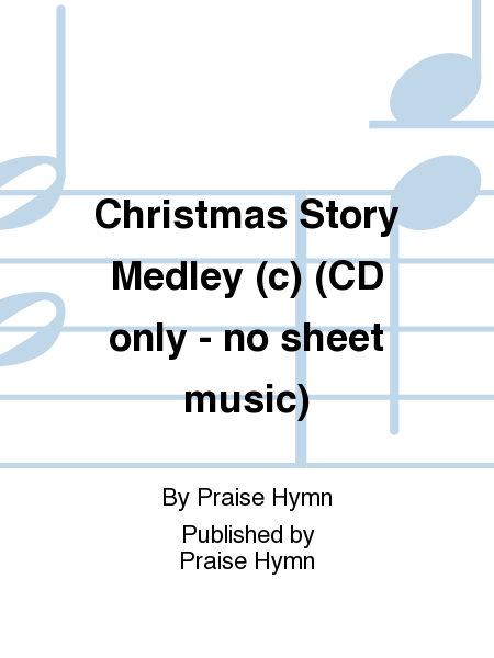 Christmas Story Medley (c) (CD only - no sheet music)