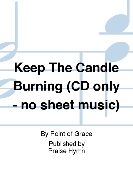 Keep The Candle Burning (CD only - no sheet music)