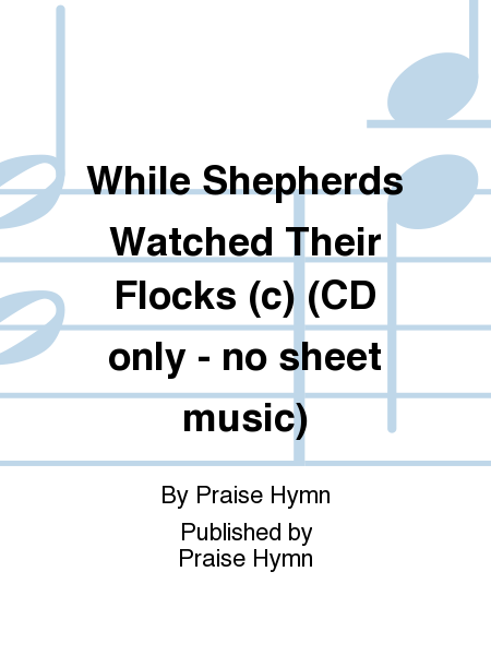 While Shepherds Watched Their Flocks (c) (CD only - no sheet music)