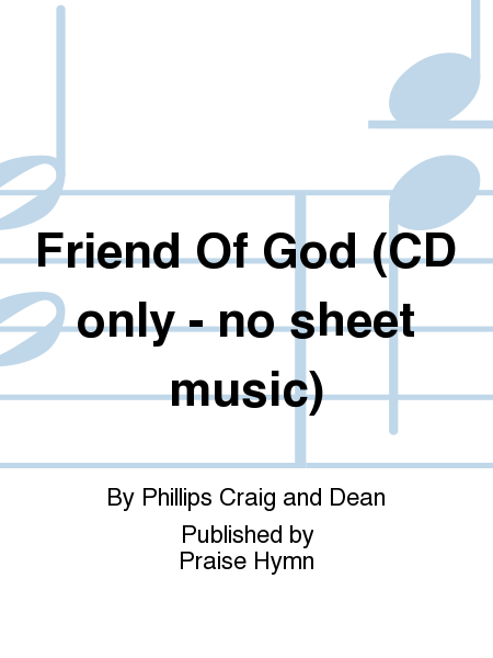 Friend Of God (CD only - no sheet music)