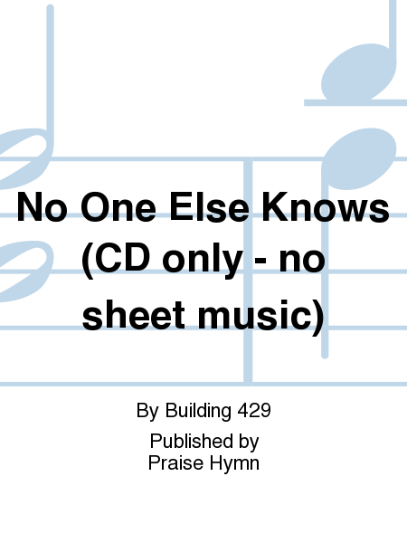 No One Else Knows (CD only - no sheet music)