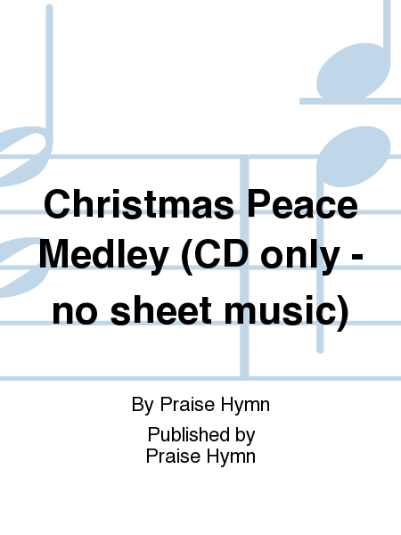 Christmas Peace Medley (CD only - no sheet music)