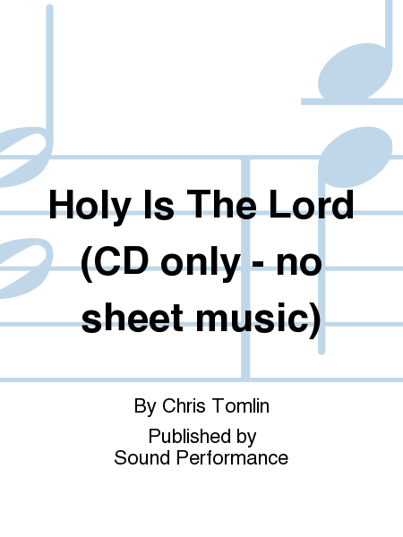 Holy Is The Lord (CD only - no sheet music)