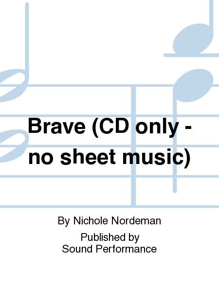 Brave (CD only - no sheet music)