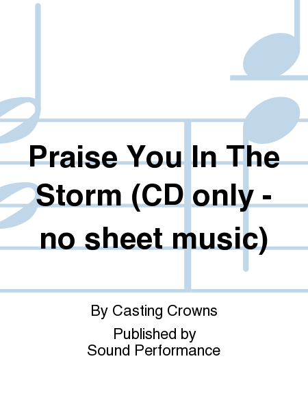 Praise You In The Storm (CD only - no sheet music)