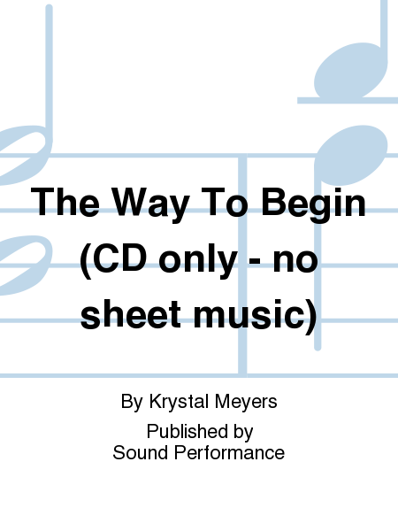 The Way To Begin (CD only - no sheet music)