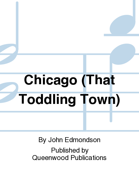 Chicago (That Toddling Town)