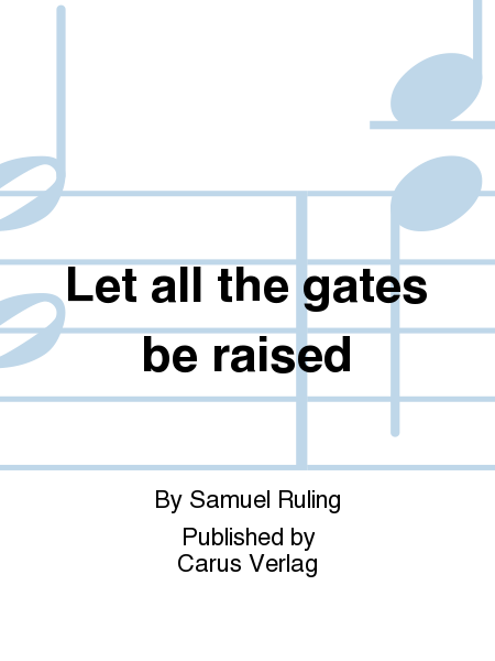 Let all the gates be raised