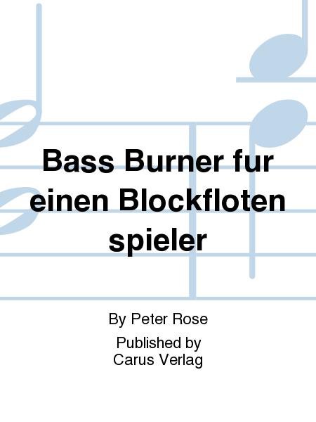 Bass Burner fur einen Blockflotenspieler