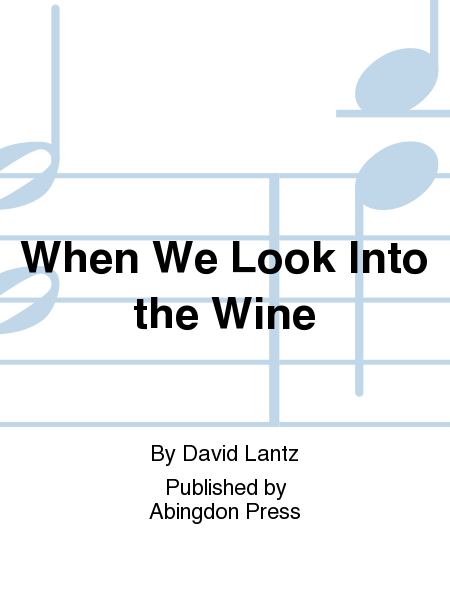 When We Look Into the Wine