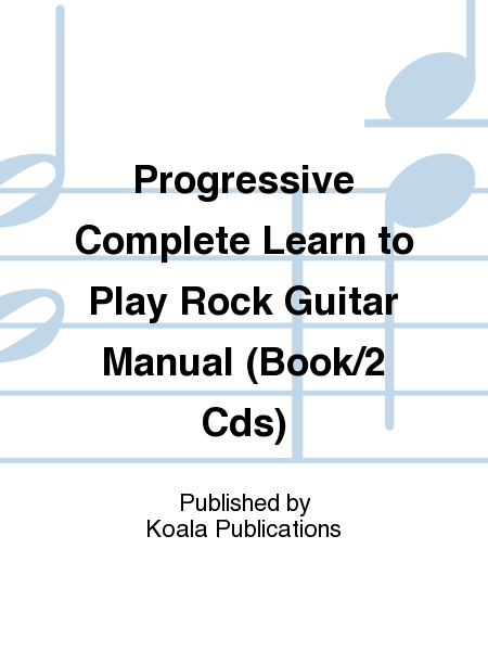 Progressive Complete Learn to Play Rock Guitar Manual (Book/2 Cds)