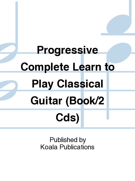 Progressive Complete Learn to Play Classical Guitar (Book/2 Cds)
