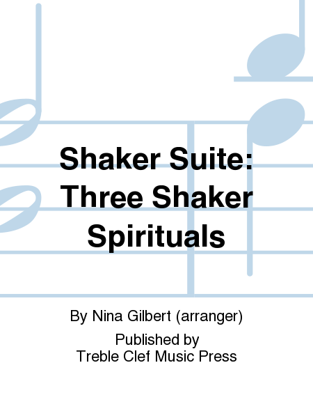 Shaker Suite: Three Shaker Spirituals