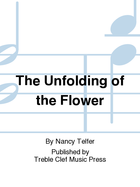 The Unfolding of the Flower