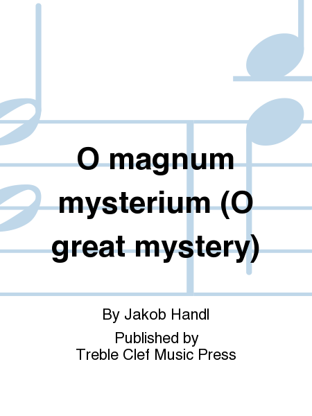 O magnum mysterium (O great mystery)